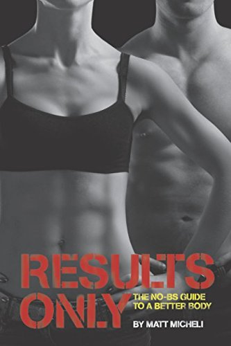 Results Only: the No-BS Guide to a Better Body pdf epub