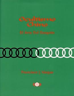 Ocultismo Chino: El Arte Del Desquite (Spanish Edition)
