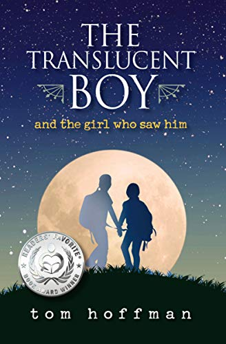 The Translucent Boy and the Girl Who Saw Him (The Translucent Boy Book 1)