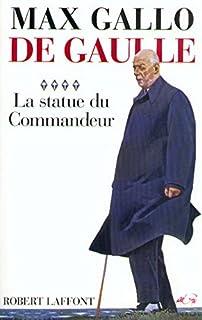 De Gaulle 04 : La statue du commandeur, Gallo, Max