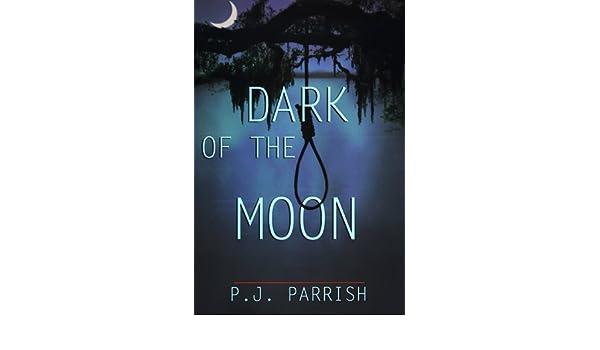 Dark of the Moon: Amazon.es: P. J. Parrish: Libros en idiomas extranjeros