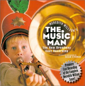 Meredith Willson's The Music Man (2000 Broadway Revival Cast) by Q. Records