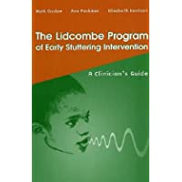 The Lidcombe Program of Early Stuttering Intervention: A Clinician's Guide