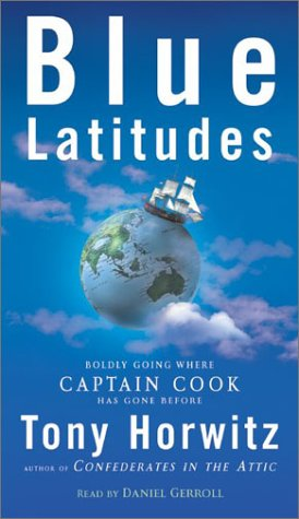 Blue Latitudes: Boldly Going Where Captain Cook has Gone Before by HarperAudio