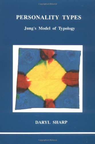 Personality Types (Studies in Jungian Psychology by Jungian Analysts)