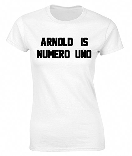 Arnold Is Numero Uno Funny Ladies T-Shirt Retro (Arnold Is Numero Uno T-shirt)