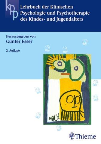 Lehrbuch der Klinischen Psychologie und Psychotherapie des Kindes- und Jugendalters