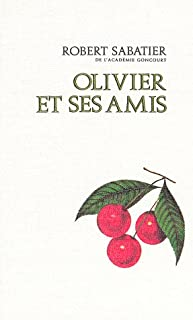 [Le roman d'Olivier] : [6] : Olivier et ses amis, Sabatier, Robert