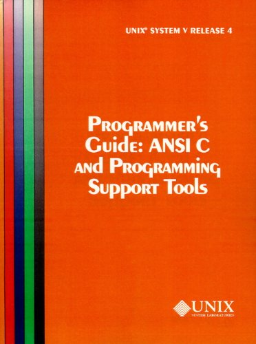 UNIX System V Release 4 Programmer's Guide Ansi C and Programming Support Tools by Prentice Hall