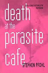 Death at the Parasite Cafe: Social Science (Fictions) and the Postmodern (CultureTexts)