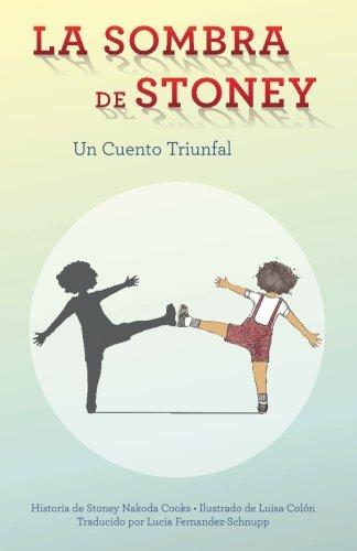 LA SOMBRE DE STONEY (Spanish Version): un Cuento Triunfal (Spanish Edition) [Stoney Nakoda Cooks] (Tapa Blanda)