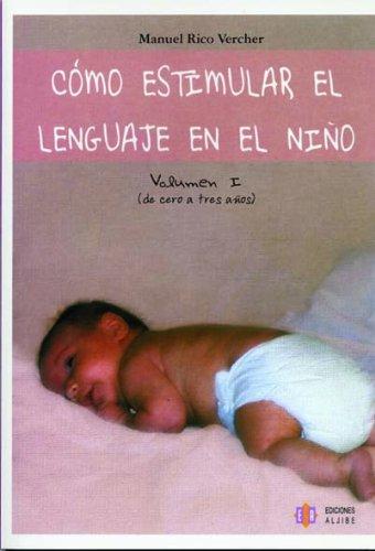 Read Online Como estimular el lenguaje en el niño. Vol. 1 (Spanish Edition) ebook