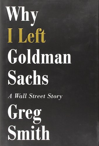 Why I Left Goldman Sachs  A Wall Street Story