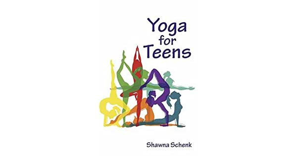 Amazon.com: Yoga for Teens (9780940676343): Shawna Schenk: Books