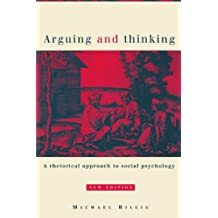 Arguing and Thinking: A Rhetorical Approach to Social Psychology