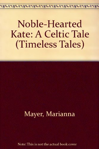 Noble-Hearted Kate (Timeless Tales)