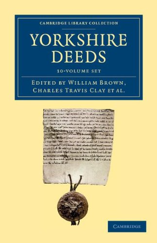 Yorkshire Deeds 10 Volume Set (Cambridge Library Collection - Medieval History)