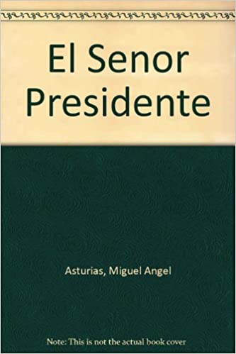 El senor presidente / The President (Spanish Edition) (Spanish)
