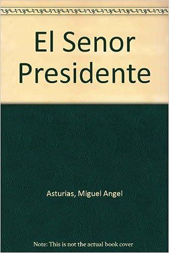 El senor presidente / The President (Spanish Edition) (Spanish)