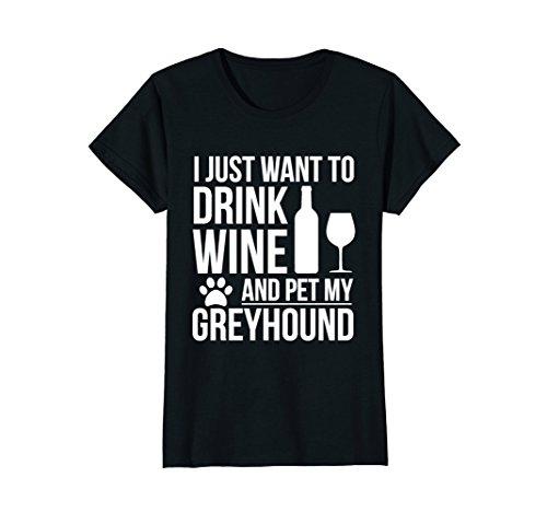 Womens Drink Wine Pet my Greyhound T-shirt Dog owner Dog Lover Pets Small Black