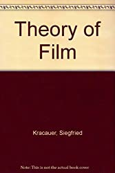 Theory of film : the redemption of physical reality
