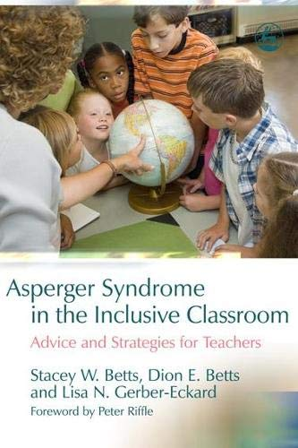 Asperger Syndrome in the Inclusive Classroom: Advice and Strategies for Teachers pdf epub