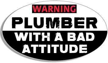 PLUMBER WITH AN ATTITUDE HELMET STICKER HARD HAT STICKER