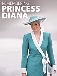 Remembering Diana Princess of Wales