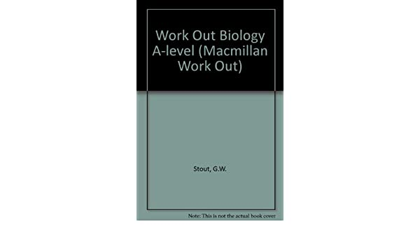 Work Out Biology A Level