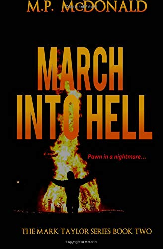 Download March Into Hell: Book Two in the Mark Taylor Series (Volume 2) PDF