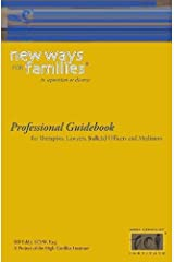 New Ways for Families Professional Guidebook: For Therapists, Lawyers, Judicial Officers and Mediators Paperback