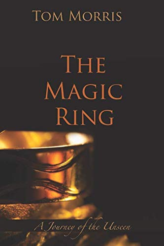 The Magic Ring: A Journey of the Unseen (Walid and the Mysteries of Phi)