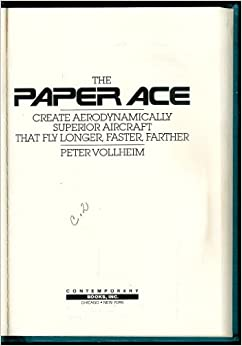 Book Paper Ace: Create Aerodynamically Superior Aircraft That Fly Longer, Faster, Farther