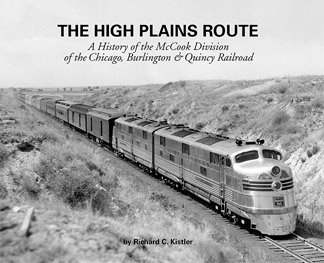 The High Plains Route A History of the McCook Division of the Chicago, Burlington & Quincy - Burlington Route Railroad