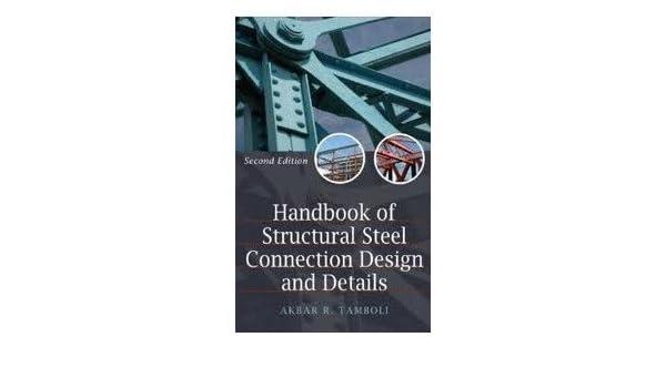 Handbook of Steel Connection Design and Details. Precio En Dolares: Akbar R. Tamboli, 1 TOMO: Amazon.com: Books