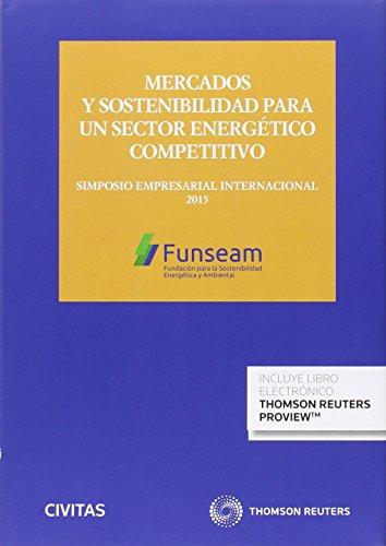 Descargar Libro Mercados Y Sostenibilidad Para Un Sector Energético Competitivo Aa.vv.