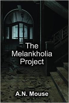 The Melankholia Project