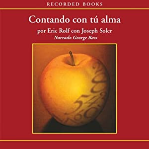 Contando con tu alma [Counting with Your Soul (Texto Completo)] Audiobook