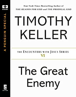 The Great Enemy Encounters With Jesus Series Book 6 By Keller Timothy