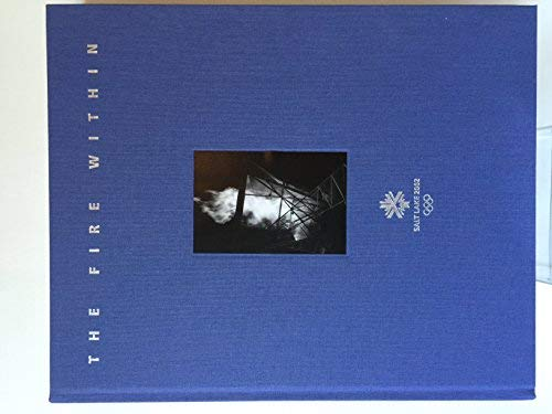 The Fire Within: Salt Lake 2002 Olympic Winter Games (Official Commemorative Book)