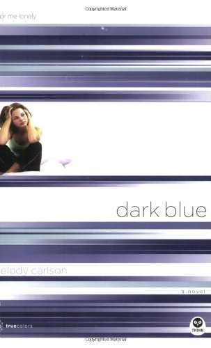 Dark Blue: Color Me Lonely (TrueColors Series #1)