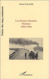 Les beaux miracles: Poèmes, 1984-1996 par Henri Falaise
