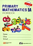 Primary Mathematics 5a, Parker, Thomas H., 981018512X