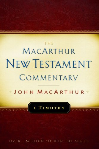 1 Timothy MacArthur New Testament Commentary (MacArthur New Testament Commentary Series)