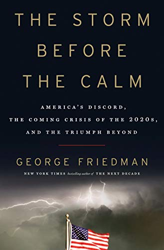 The Storm Before the Calm: America's Discord, the Coming Crisis of