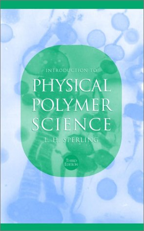 Introduction to Physical Polymer Science, 3rd Edition