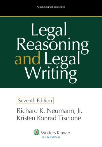 Legal Reasoning and Legal Writing: Structure, Strategy, and Style, Seventh Edition (Aspen Coursebook) PDF