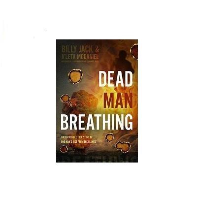 Billy Jack & A'leta Mcdaniel with Carolyn Stanford Goss and Leonard G. Goss, Dead Man Breathing