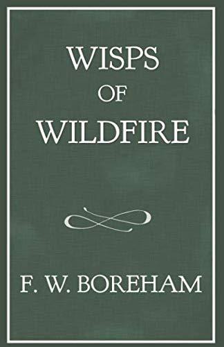 Wisps of Wildfire (The F. W. Boreham Reprint Series)