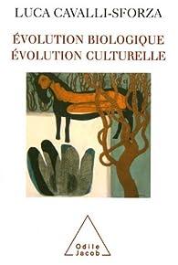 Evolution biologique, évolution culturelle : Propositions concrètes pour des recherches futures par Luca Cavalli-Sforza